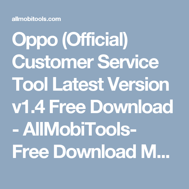 Oppo (Official) Customer Service Tool Latest Version v1 4 Free