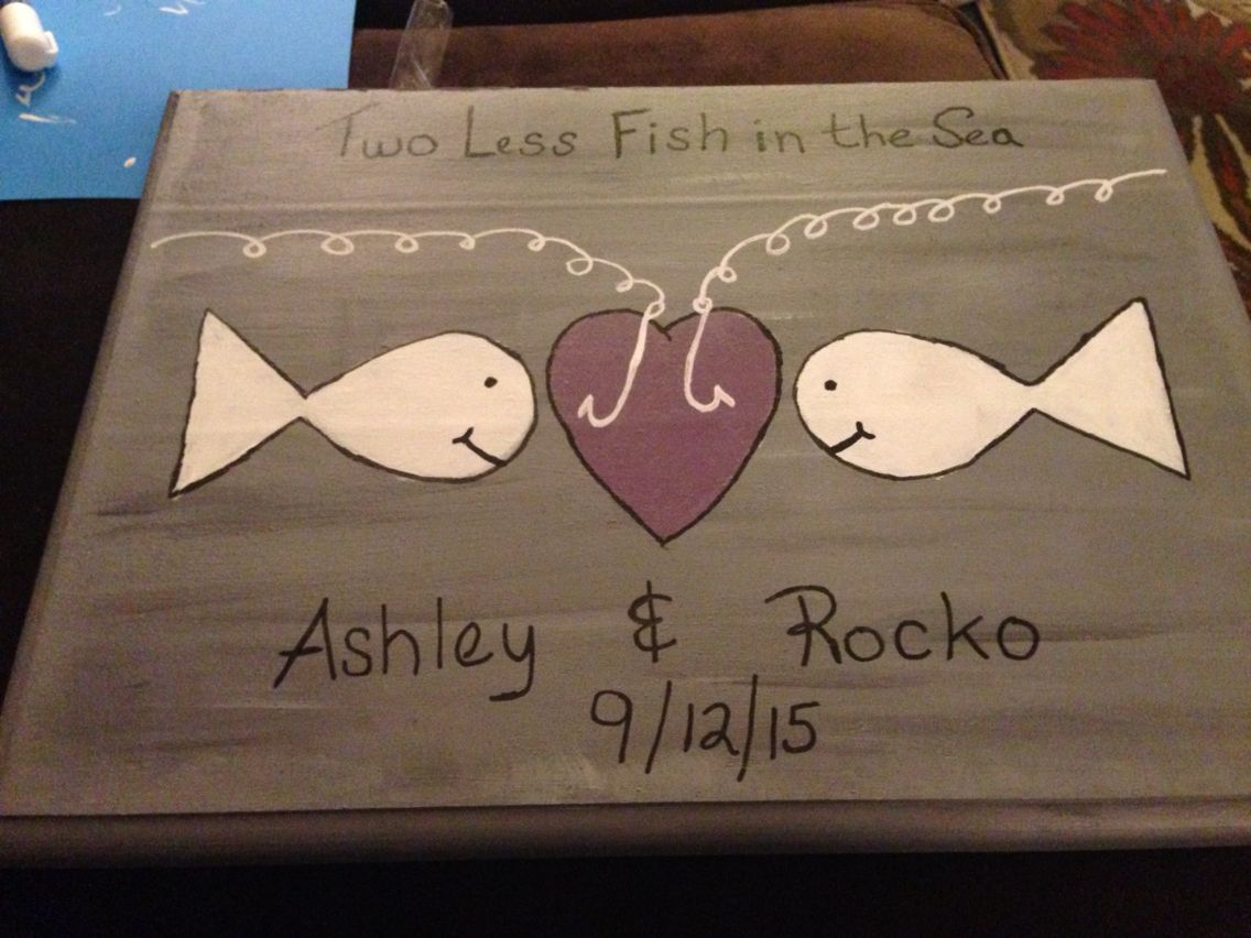 Hand painted two less fish in the sea wedding sign, fishing bridal shower, two less fish in the sea, caught up in love, catch of a lifetime