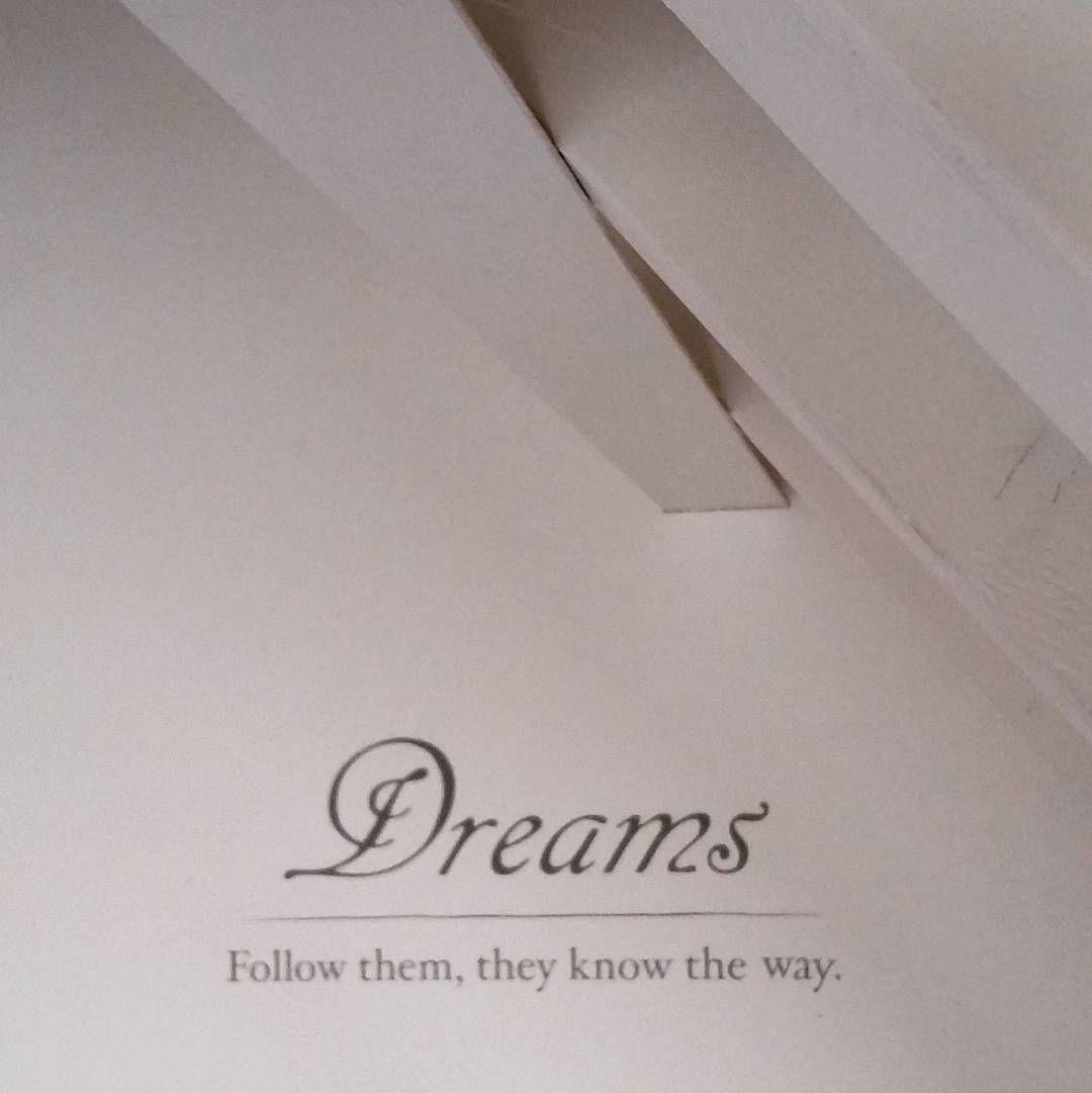 Dreams follow them they know the way #dreams #dromen #tekst #spreuk ...