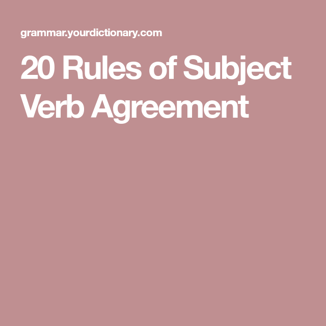 20 Rules Of Subject Verb Agreement For Work Subject Verb
