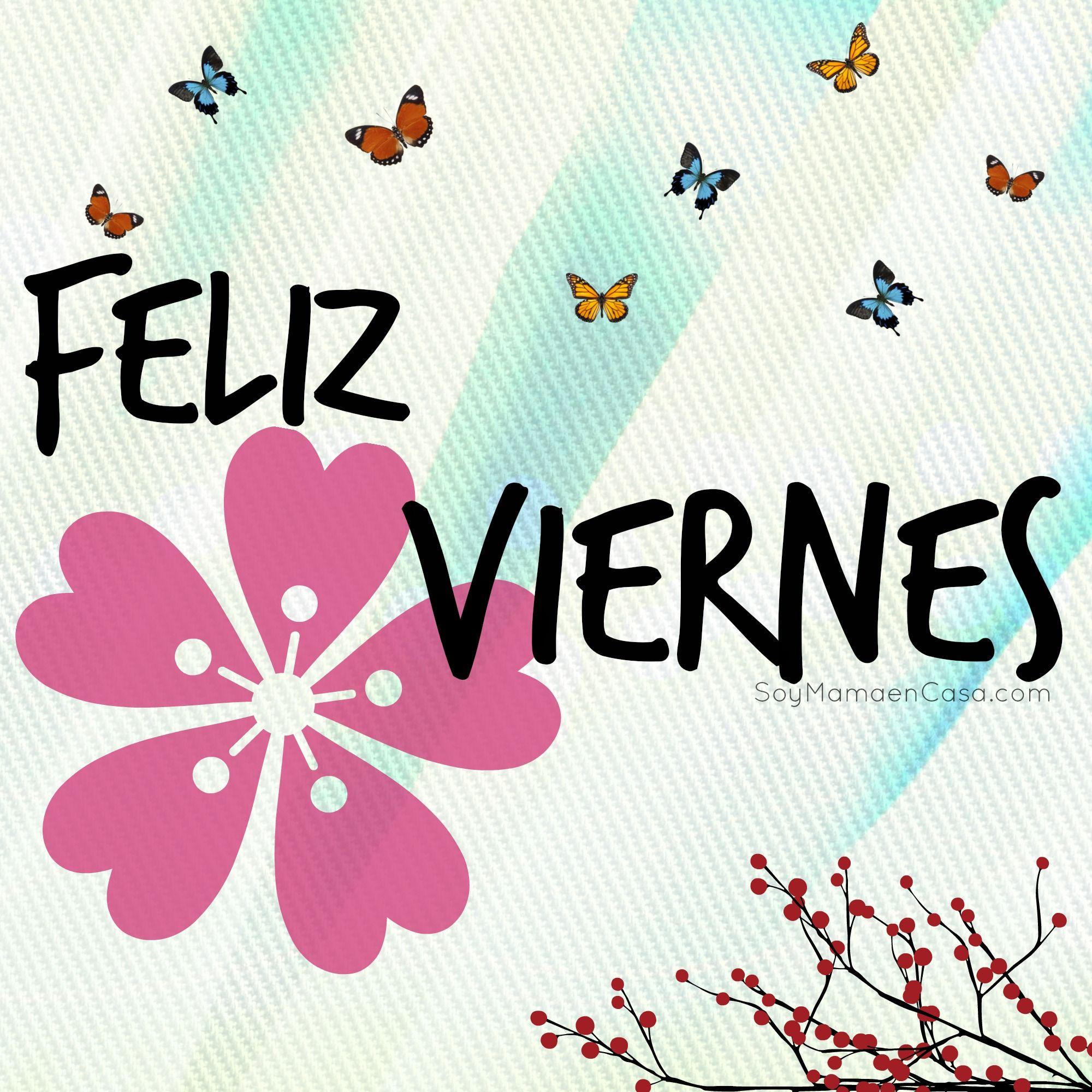 Feliz viernes saludos soymamaencasa frases pinterest feliz viernes saludos soymamaencasa thecheapjerseys Images