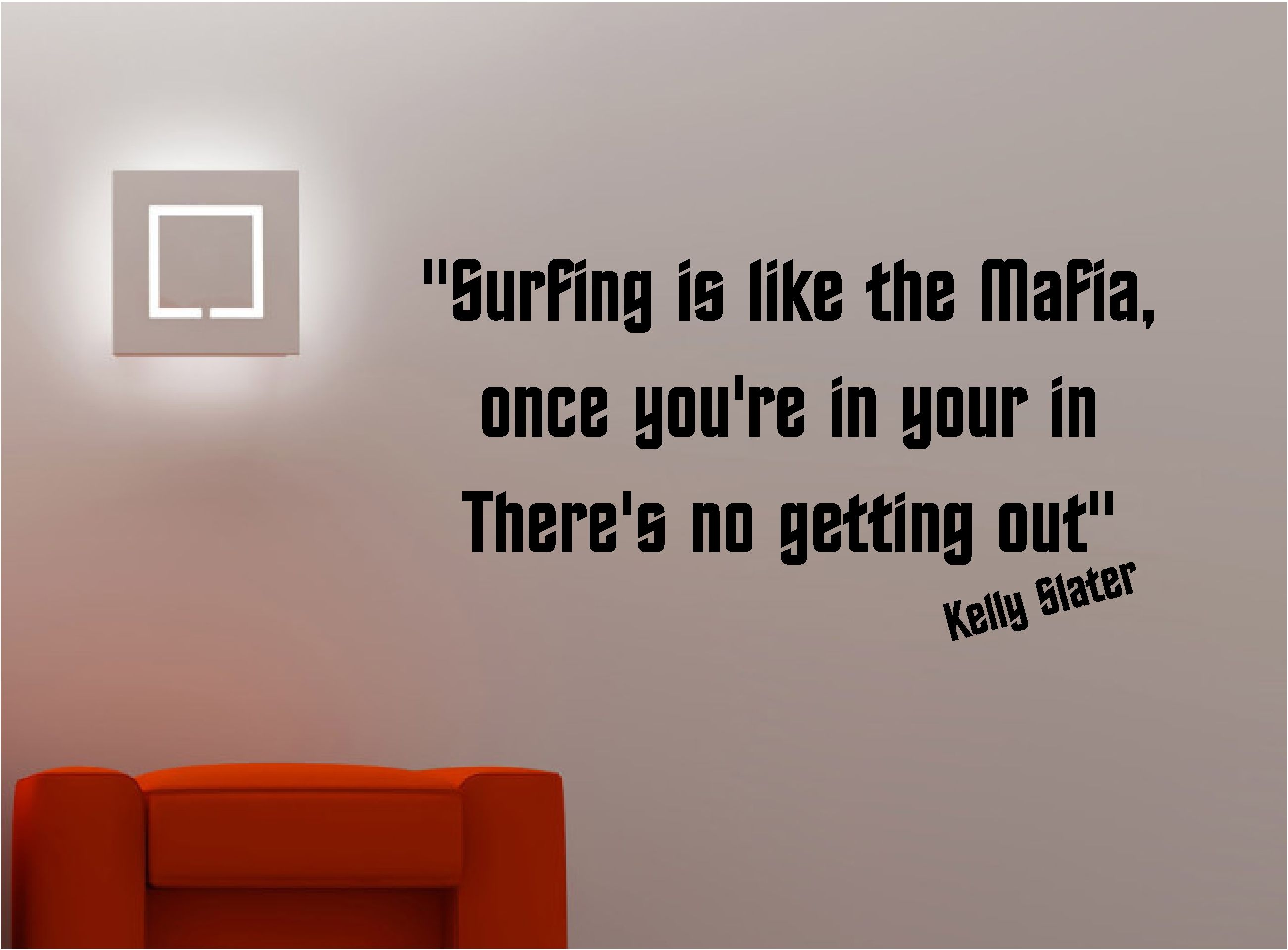 Kelly slater surfing mafia wall art sticker vinyl quote surf kelly slater surfing mafia wall art sticker vinyl quote surf lounge kitchen amipublicfo Gallery