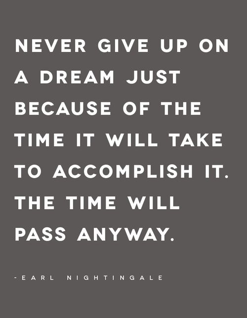 The Time Will Pass Anyway Earl Nightingale Quote Me Quotes