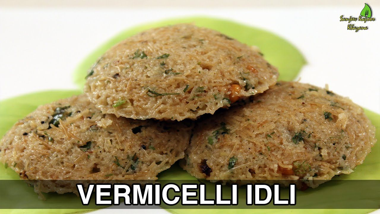 Vermicelli idli healthy breakfast recipes sanjeev kapoor khazana vermicelli idli healthy breakfast recipes sanjeev kapoor khazana forumfinder Image collections