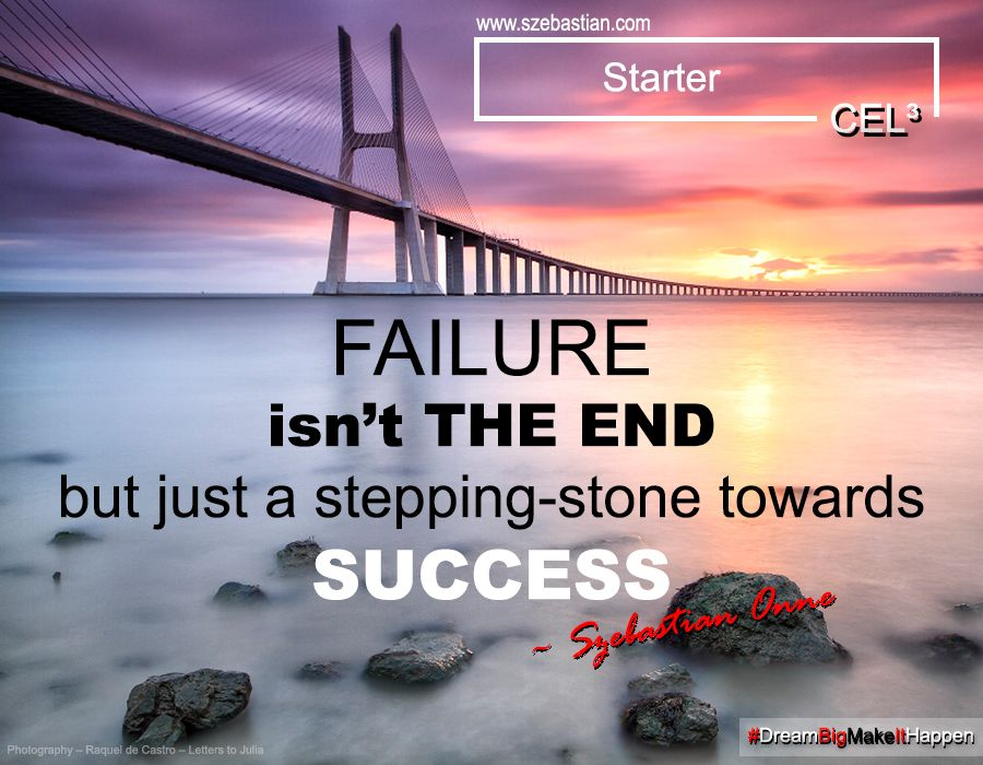 failure is the stepping stone to success who said this