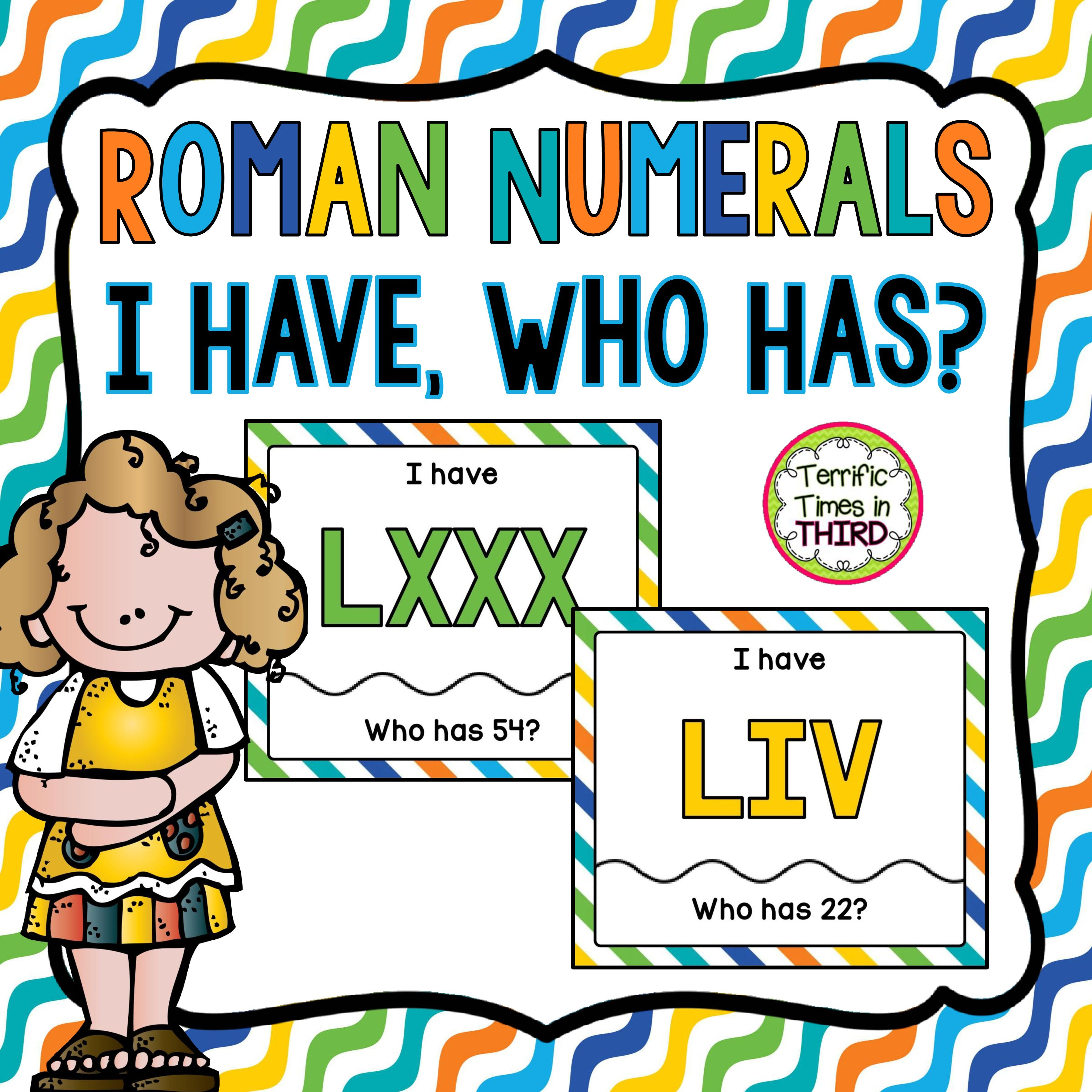 Roman Numerals I Have Who Has