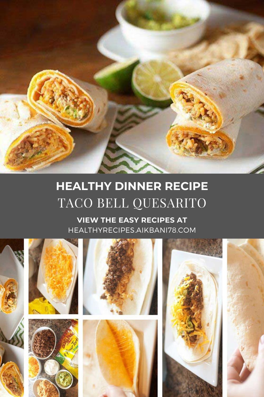 Taco Bell Quesarito Fun Easy Recipes Delish Recipes Recipes