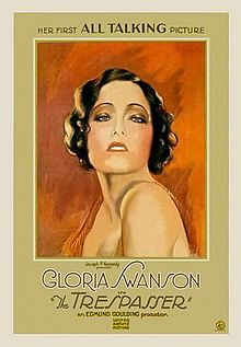 The Trespasser. Released in both silent and talkie versions. Gloria Swanson, Robert Ames, Purnell Pratt, Henry B. Walthall, Wally Albright. Directed by Edmund Goulding. United Artists. 1929
