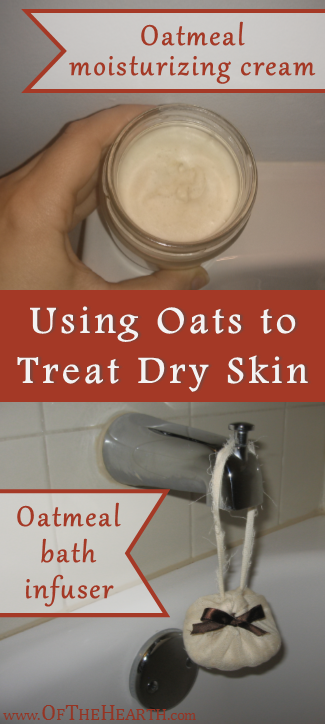 Oatmeal to Treat Dry Skin Using Oatmeal to Treat Dry Skin | Here is an explanation of why oats are beneficial and instructions for how to make homemade oatmeal moisturizing cream and oatmeal bath infusers.Using Oatmeal to Treat Dry Skin | Here is an explanation of why oats are beneficial and instructions for how to make homemade oatmeal moisturizing cre...