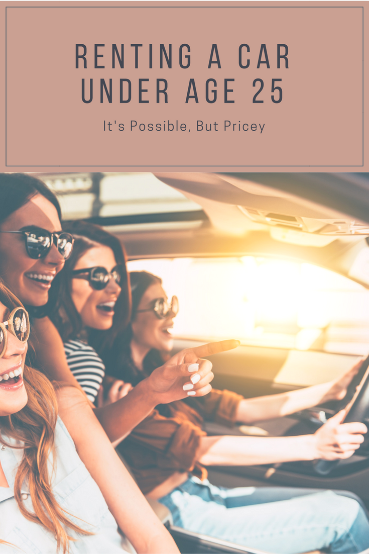 Renting a Car Under Age 25 Is Possible, But Pricey Rent