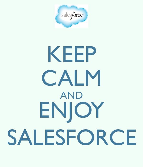 KEEP CALM AND ENJOY SALESFORCE Keep calm, Keep calm