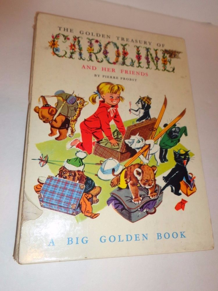 Golden Treasury Of Caroline And Her Friends Pierre Probst Hc 1961 Printed France Favorite Childhood Books Prints Childhood Books