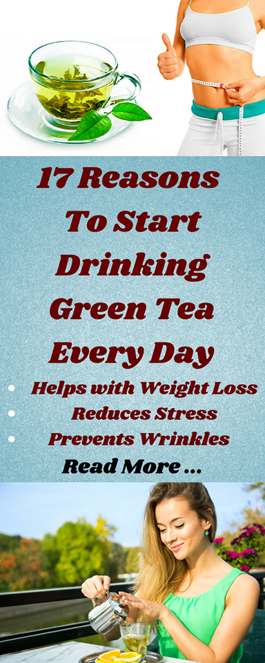 17 reasons to start drinking green tea every day healthy magic 365