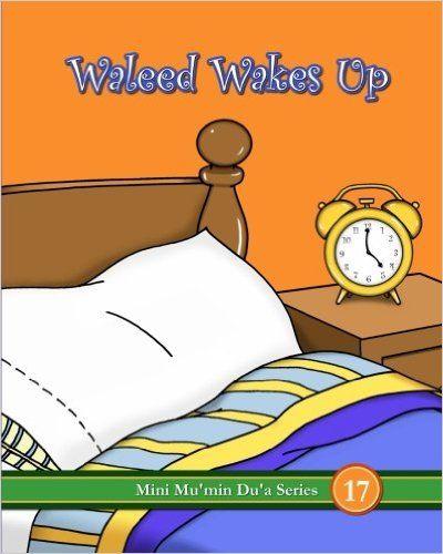 Waleed Wakes Up (Mini Mu'min Du'a Series): Mini Mu'min