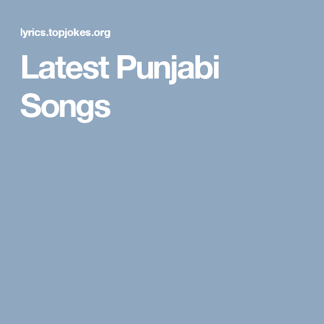 Songs · Latest Punjabi Songs