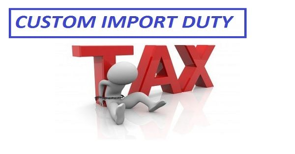 Customs Import Duty India Is The Form Of An Indirect Tax Which Is