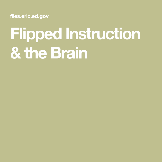 Flipped Instruction The Brain Education Technology 101 In 2018