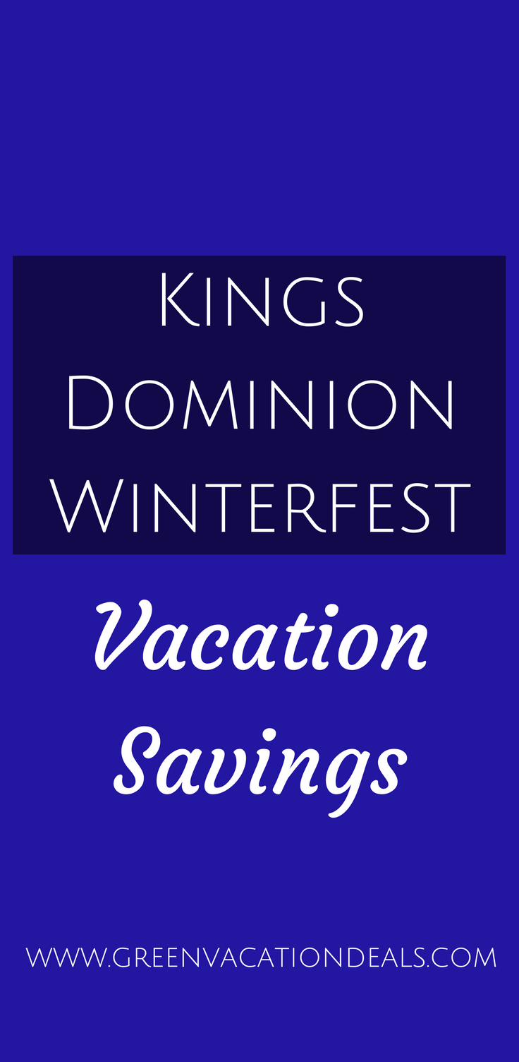save money at kings dominion park in virginia visit winterfest and celebrate christmas with your family discounts where to stay how to save - Kings Dominion Christmas