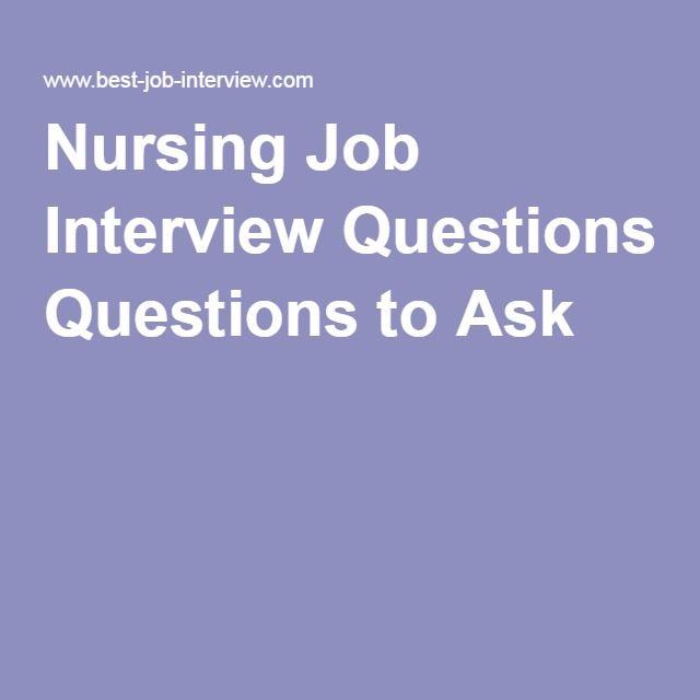 Nursing Job Interview Questions To Ask Rn Future Pinterest