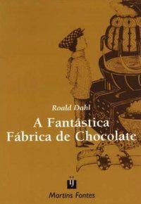 A Fantastica Fabrica De Chocolate Fantastica Fabrica De