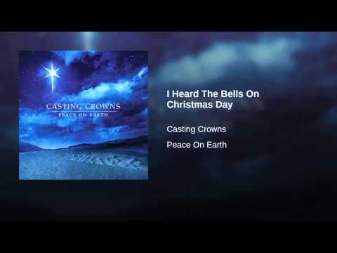 i heard the bells on christmas day youtube - Casting Crowns I Heard The Bells On Christmas Day