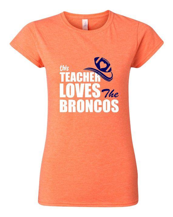 arrives 829a4 e562c GREAT This Teacher Loves The Broncos T-shirt Denver by ...