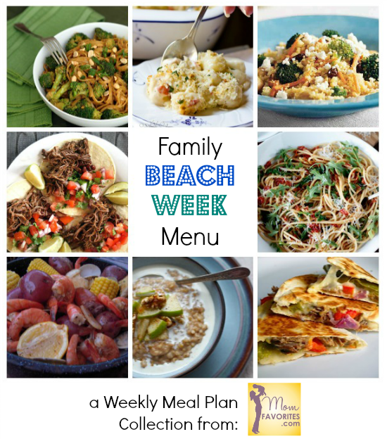 Weekly Mean Plan Collection For Summer Travels Mom Favorites Beach Meals Week Meal Plan Vacation Meal Planning