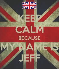 Image result for my name is jeff wallpaper