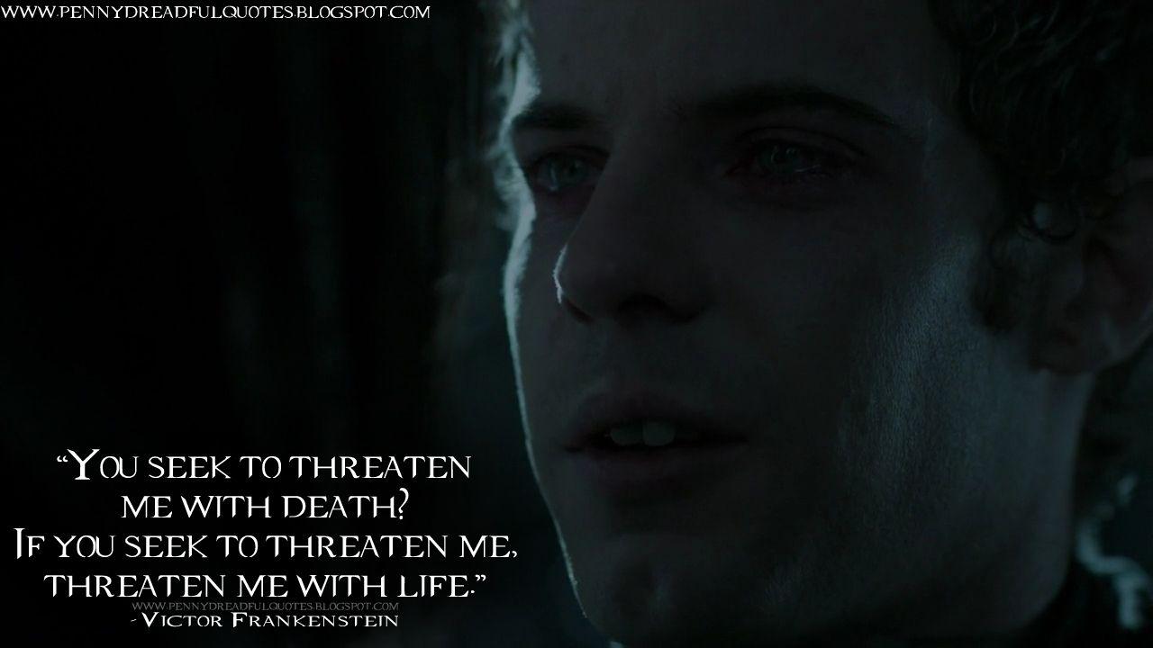 Victor Frankenstein Quotes Victorfrankenstein You Seek To Threaten Me With Death If You