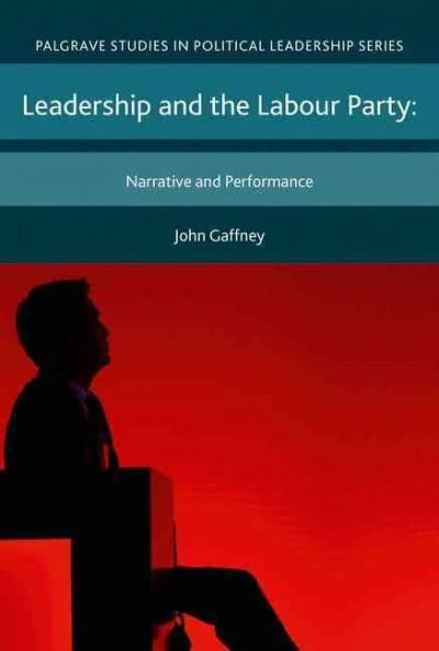 Leadership and the Labour Party: Narrative and Performance
