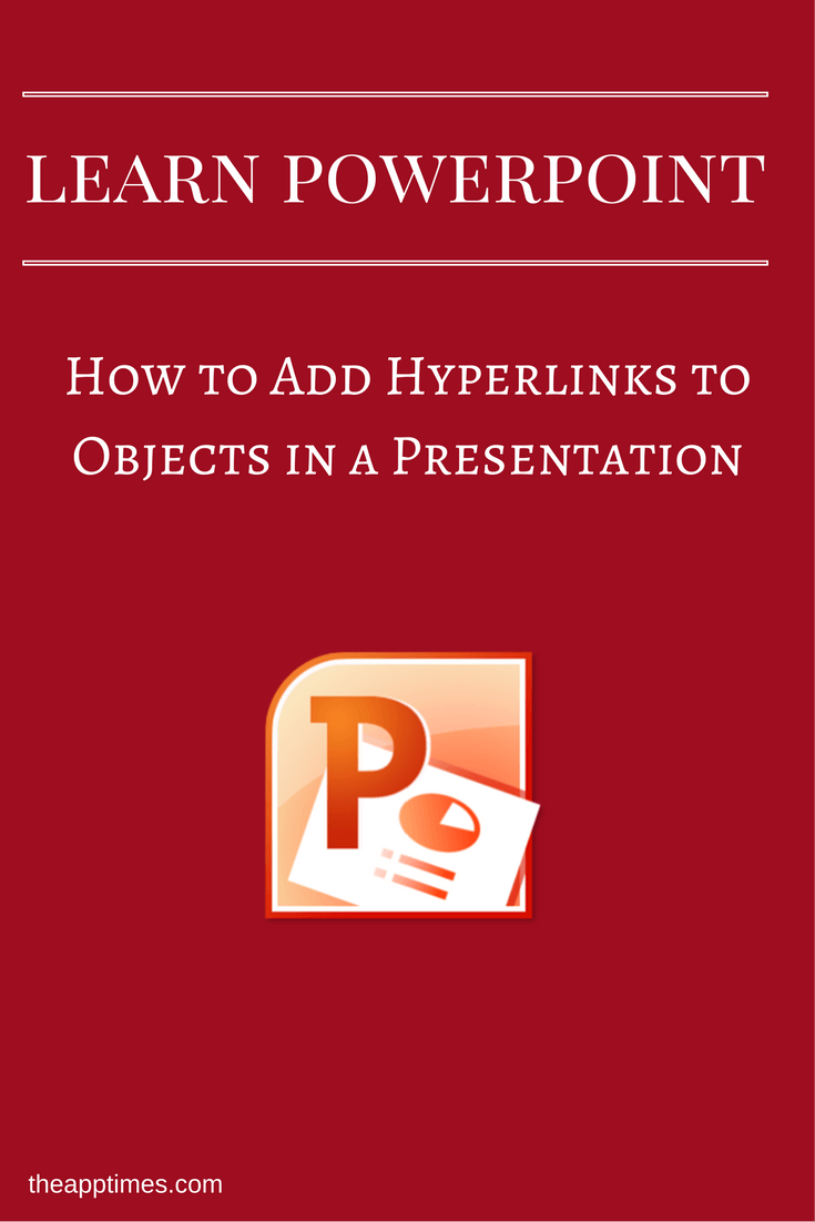 How to Add Hyperlinks to Objects in a Presentation via @theapptimes