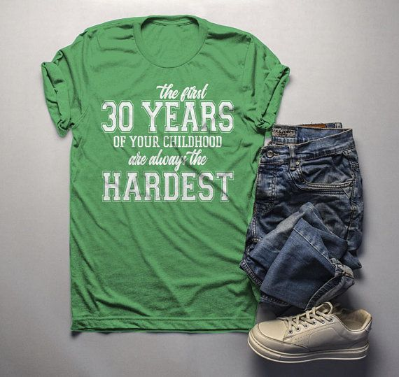 314795ebf Men's Funny 30th Birthday T Shirt First 30 Years Childhood Hardest Birthday  Shirt