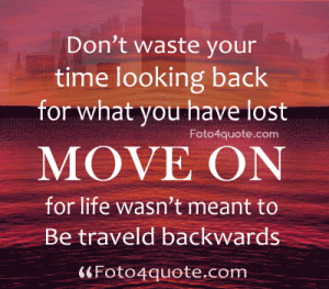 101 Inspiring Moving Forward Quotes Sayings Images For Life Moving Forward Quotes Live And Learn Quotes Thinking Quotes