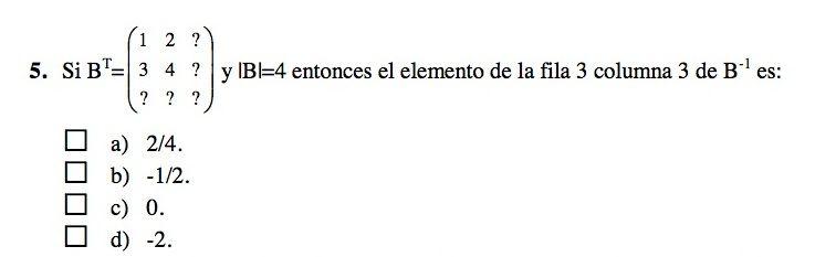 Ejercicio 5 del Examen de Matemática 2 (ADE, ULL). 6 Junio 2011. Tema: Matrices