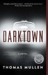 Darktown | a novel by Thomas Mullen