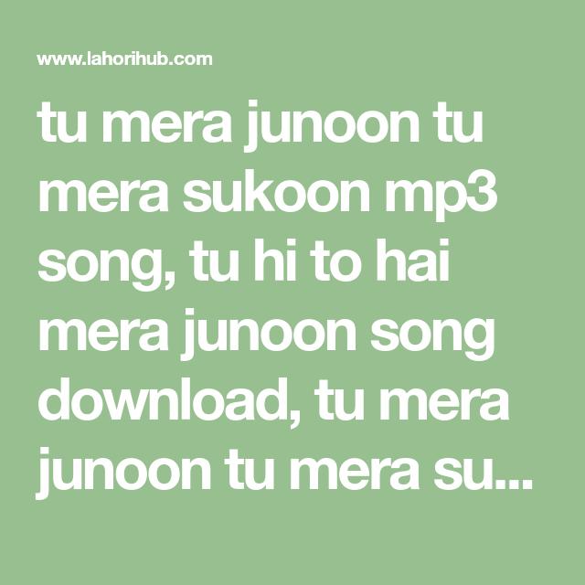 Tu Mera Junoon Tu Mera Sukoon Mp3 Song Tu Hi To Hai Mera Junoon Song Download Tu Mera Junoon Tu Mera Su Free Books To Read Books To Read Online Books