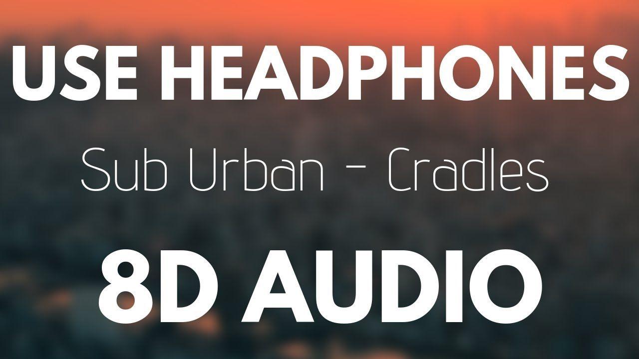 Sub Urban Cradles 8d Audio Urban Quote Song Quotes Music Songs