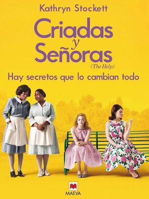 Resena Criadas Y Senoras Kathryn Stockett Good Movies Movies Worth Watching Great Movies