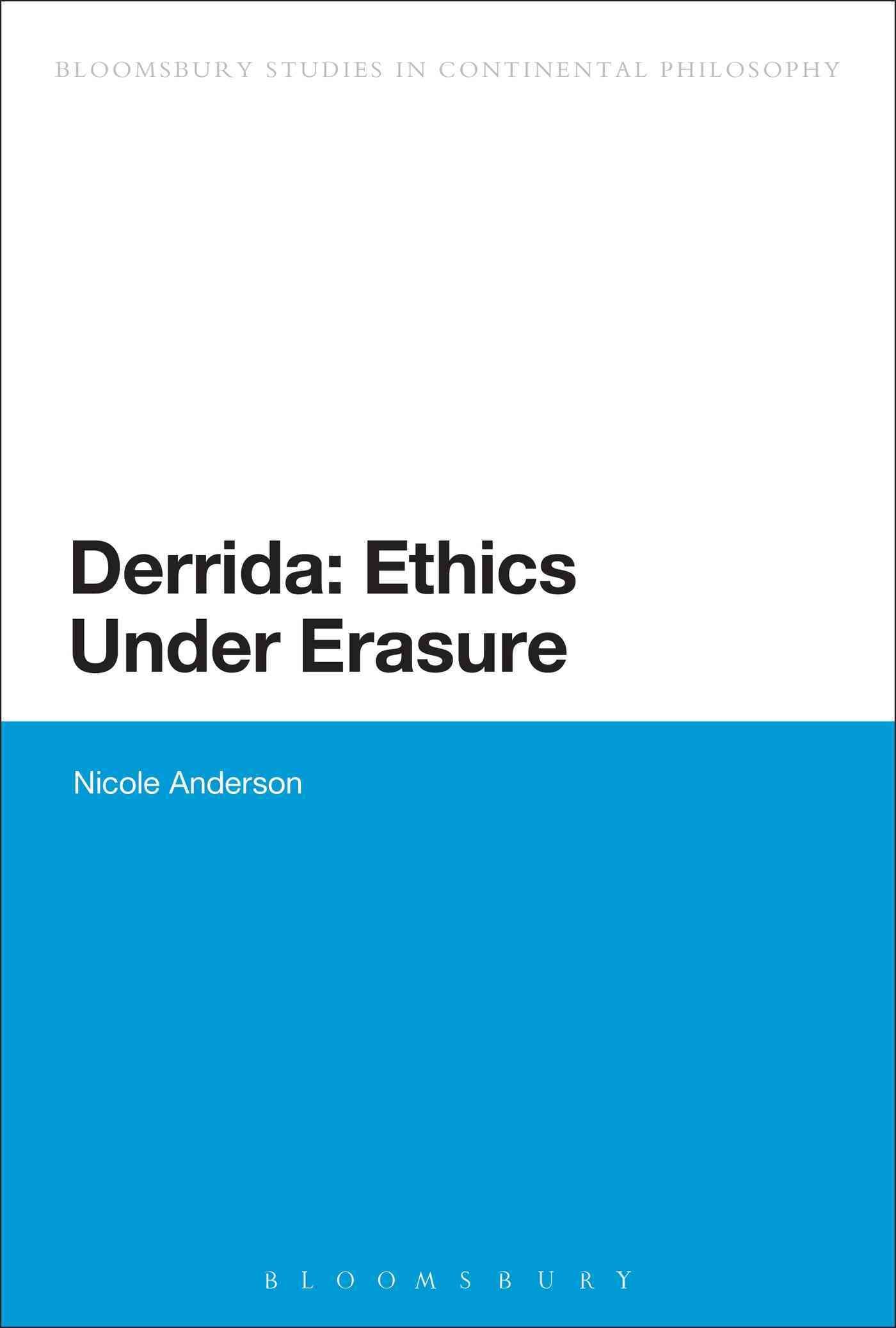 Derrida: Ethics Under Erasure