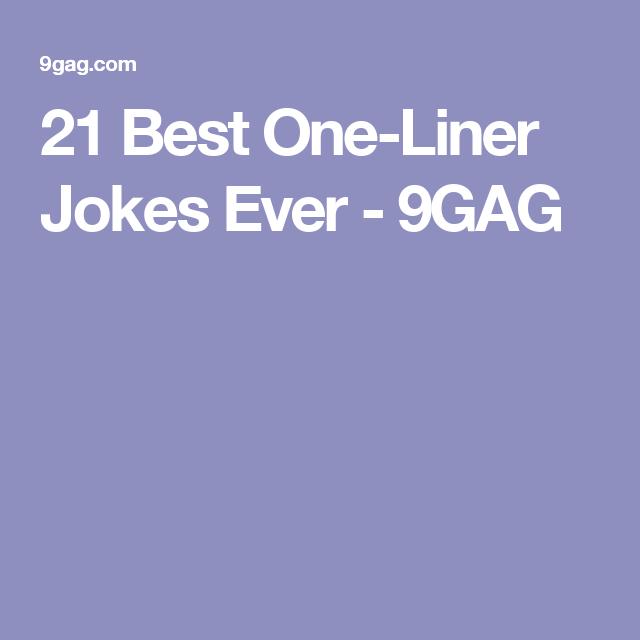Best OneLiner Jokes Ever GAG Jokes Pinterest Humor - 21 best one line jokes ever