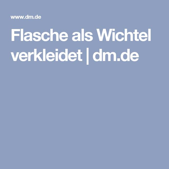 Flasche als Wichtel verkleidet | dm.de
