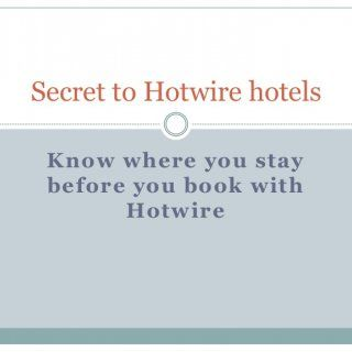 Know Where You Stay Before Book With Hotwire Secret To Hotels Ever Tried