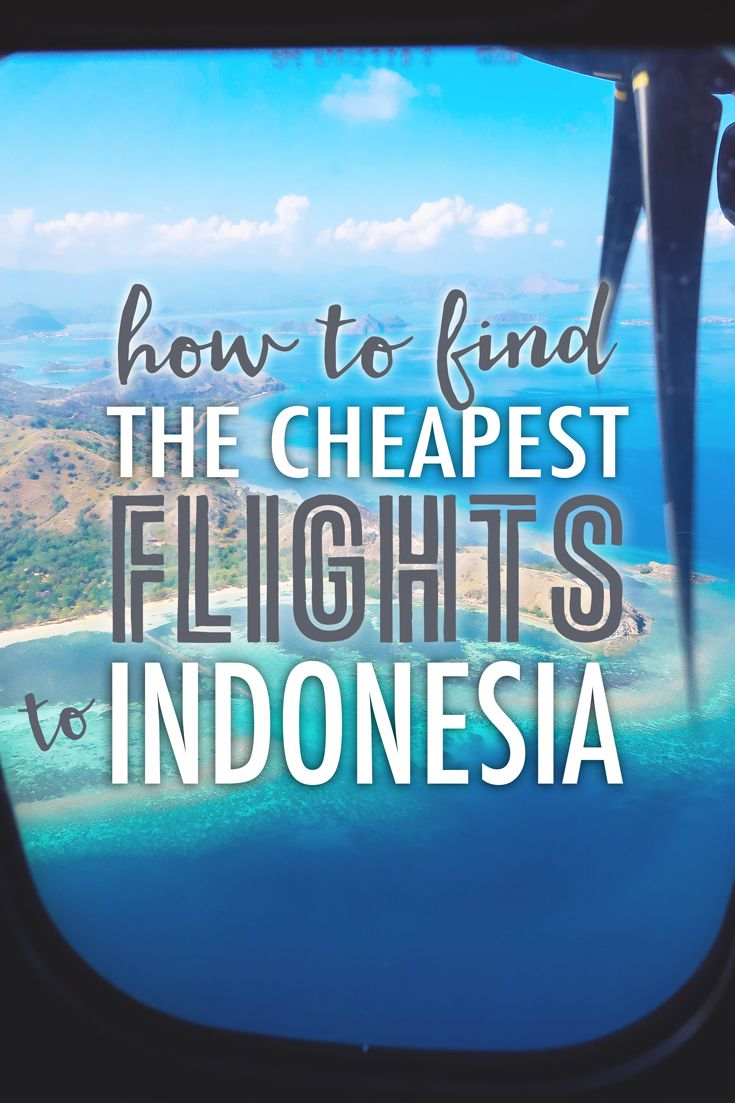 How to find the cheapest flight to indonesia cheap for Where can i find cheap airfare