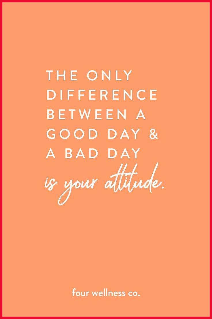 The only difference between a good day  a bad day is your attitude  Wellness The only difference between a good day  a bad day is your attitude  Wellness tips for healthy...