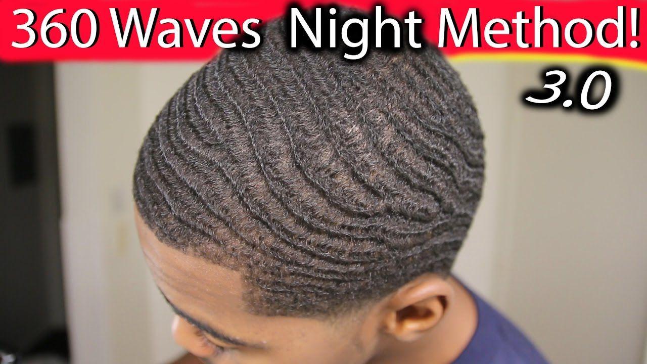 How To Get 360 Waves Fast Night Method 3 0 360 Waves Waves Hair Waver