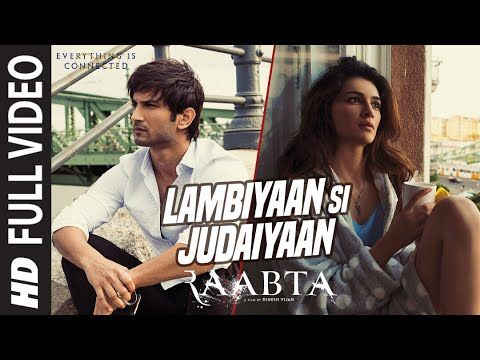 Lambiyaan Si Judaiyaan Full Video Song Raabta Sushant Rajput Kriti Sanon Arijit Singh Youtube Romantic Songs Video Bollywood Movie Songs Romantic Songs
