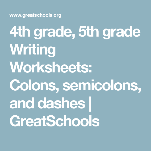 4th Grade 5th Grade Writing Worksheets Colons Semicolons And