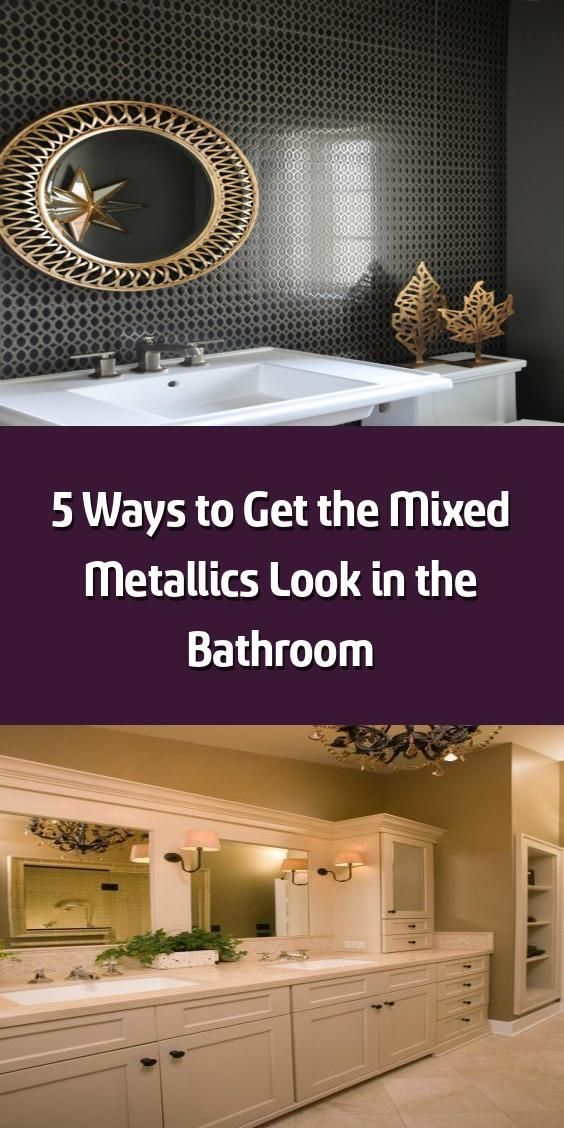 Photo of 5 Ways to Get the Mixed Metallics Look in the Bathroom – Mixed metallics is a hu…