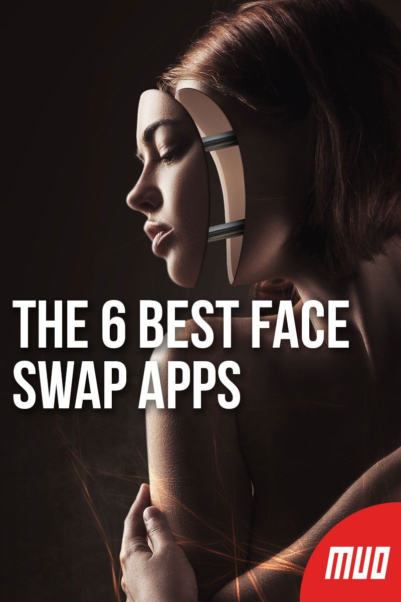 The 6 Best Face Swap Apps in 2019 Best face products