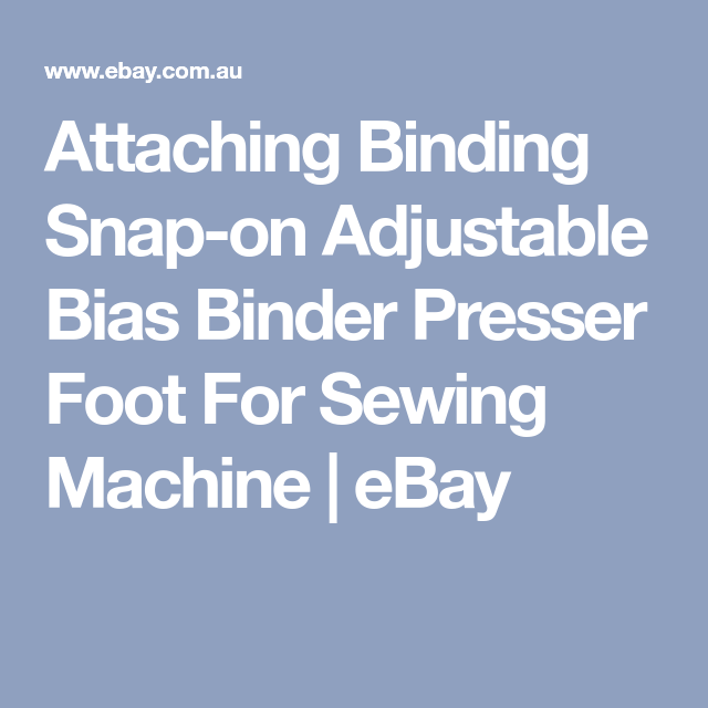 Attaching Binding Snap-on Adjustable Bias Binder Presser